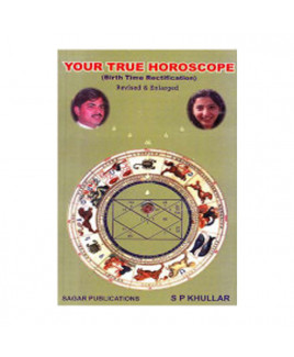 Your True Horoscope Birth Time Rectification by S. P. Khullar (BOAS-0193)